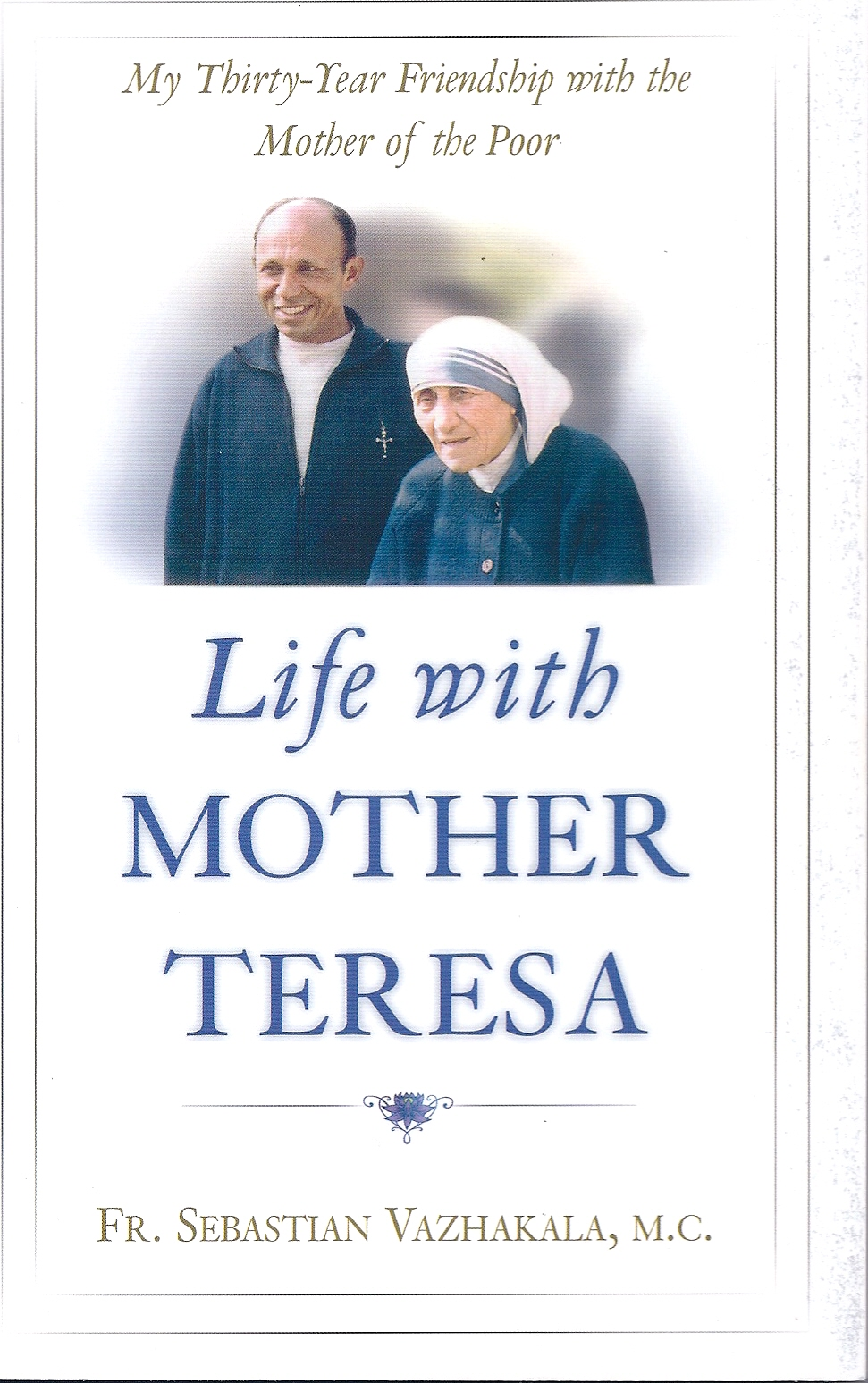 Life With Mother Teresa